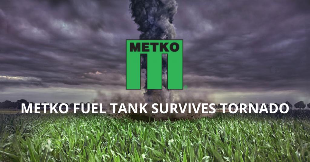 Metko Fuel Tank Survives Tornado